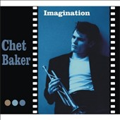 Chet Baker (Trumpet/Vocals/Composer): Imagination