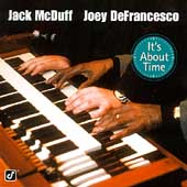 Jack McDuff/Joey DeFrancesco: It's About Time