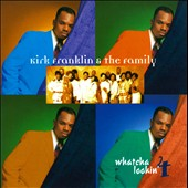 Kirk Franklin & the Family: Whatcha Lookin' 4