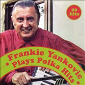 Frankie Yankovic: Plays Polka Hits