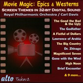Movie Magic: Epics & Westerns - Screen Themes in 32-bit digital sound / Carl Davis, Royal PO