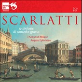 Scarlatti: 12 Sinfonie di Concerto Grosso / I Solisti di Milano