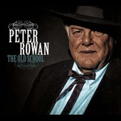 Peter Rowan: The  Old School [Digipak]