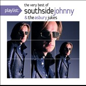 Southside Johnny & the Asbury Jukes: Playlist: The Very Best of Southside Johnny & the Asbury Jukes