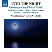Into the Night: Contemporary Choral Music by Whitacre, Paulus; Childs; Part Tavener; Lauridsen; Ticheli / Vox Humana