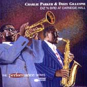 Charlie Parker (Sax): Diz 'N Bird at Carnegie Hall