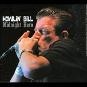 Howlin' Bill: Midnight Hero [Digipak]