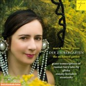 Die Zaubergarten (the enchanted garden), piano transcriptions of Russian state works by Glinka, Rimsky-Korsakov and Stravinsky / Maria Lettberg, piano