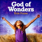 Various Artists: God of Wonders: Kids Praise