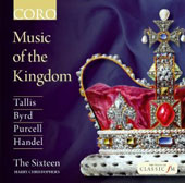 Music of the Kingdom - Works by Tallis, Byrd, Purcell, Handel / The Sixteen