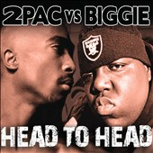 2Pac/The Notorious B.I.G.: Head to Head *