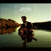 John Smith (UK Folk Guitarist): Great Lakes [Digipak]