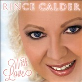 Rince Calder: With Love