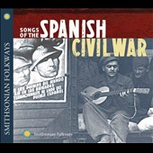 Various Artists: Songs of the Spanish Civil War, Vol. 1 & 2