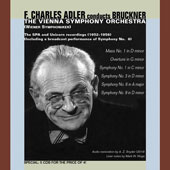 Bruckner: Mass No. 1; Symphonies nos 1, 3, 6 & 9; Overture in G minor / F. Charles Adler, Vienna SO (rec. 1952-56)
