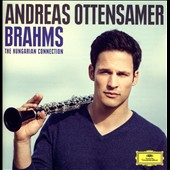 Brahms: The Hungarian Connection - Clarinet Quintet; Waltzes (2); Hungarian Dances et al. / Andreas Ottensamer, clarinet