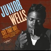 Junior Wells: Cut That Out