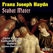 Haydn: Stabat Mater / Christ Church Cathedral Choir Oxford, Stephen Darlington