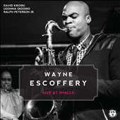 Wayne Escoffery Quartet/Wayne Escoffery: Wayne Escoffery Quartet: Live at Smalls [Slipcase]