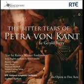 Gerald Barry (b.1952): The Bitter Tears of Petra von Kant, opera / Rayanne Dupuis, Mary Plazas; Stephanie Marshall, Sylvia O'Brien. RTE Nat'l SO