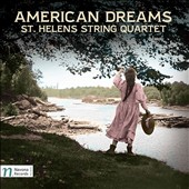American Dreams: Works for String Quartet by Peter Schickele, Ken Benshoof, Janice Giteck & Ben Herbolsheimer / St. Helens String Quartet; Lisa Bergman, piano