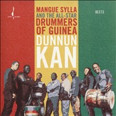 Mangue Sylla & the All-Star Drummers of Guinea: Dunnun Kan