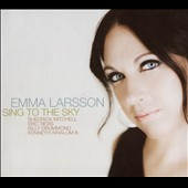 Emma Larsson: Sing to the Sky [Digipak] *