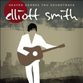 Elliott Smith: Heaven Adores You [Original Motion Picture Soundtrack] [PA] [2/5]