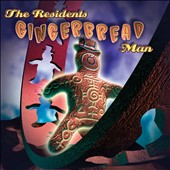 The Residents: Gingerbread Man