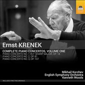 Ernst Krenek (1900-1991): Piano Concertos Nos. 1-3 / Mikhail Korzhev, piano; English SO, Kenneth Woods