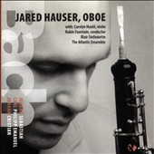 J.S. Bach: Oboe Concertos & Quartet in B flat major / Jared Hauser, oboe; Carolyn Huebl, violin; Atlantic Ensemble; Blair Sinfoniette,  Robin Fountain
