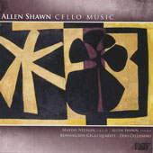 Allen Shawn (b.1948): Suite for Cello Quartet; Three Pieces for cello & piano; Miniatures (5) for cello duet; Serenade / Maxine Neuman, cello; Allen Shaw, piano