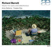 Richard Barrett (b. 1959): Music for Cello and Electronics / Arne Deforce, cello; Yutaka Oya, piano; Richard Barrett, Centre Henri Pousseur, electronics