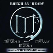 M3/Micky Moody (Michael Joseph Moody)/Neil Murray (Bass Guitar)/Bernie Marsden (Guitarist): Rough an' Ready *