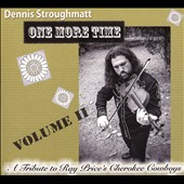 Ray Price & the Cherokee Cowboys/Dennis Stroughmatt: One More Time: Tribute to the Cherokee Cowboys, Vol. 2 [Digipak]