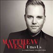 Matthew West (CCM): Unto Us: A Christmas Collection