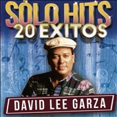 David Lee Garza: Solo Hits 20 Exitos *