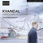 Johan Kvandal (1919-1999): Complete Works for Solo Piano / Joachim Knoph, piano