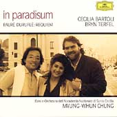 in paradisum - Faur&#233;, Durufl&#233; / Chung, Bartoli, Terfel