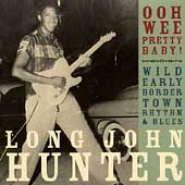 Long John Hunter: Ooh Wee Pretty Baby!