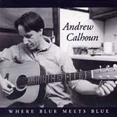 Andrew Calhoun: Where Blue Meets Blue
