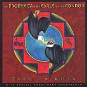 Tito la Rosa: The Prophecy of the Eagle and the Condor