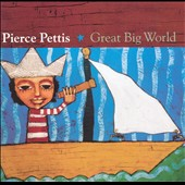 Pierce Pettis: Great Big World