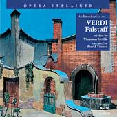 Opera Explained - An Introduction to Verdi: Falstaff