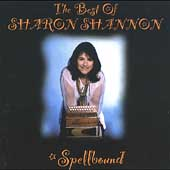 Sharon Shannon: Spellbound: Best Of Sharon Shannon