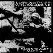Maffia/Mark Stewart (Pop Group / Maffia): Learning to Cope with Cowardice
