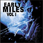 Miles Davis: Early Miles, Vol. 1 [Remaster]