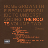 The Roots: Home Grown! The Beginner's Guide to Understanding the Roots, Vol. 2 [PA]