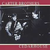 The Carter Brothers: Cedarhouse