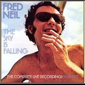 Fred Neil: The Sky Is Falling: The Complete Live Recordings 1965-1971